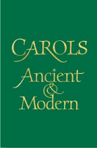 CAROLS ANCIENT AND MODERN FULL MUSIC EDITION