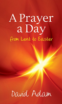 A PRAYER A DAY FROM LENT TO EASTER