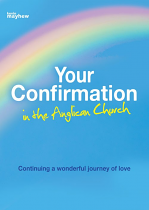 YOUR CONFIRMATION IN THE ANGLICAN CHURCH