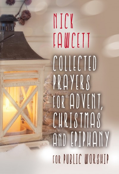 COLLECTED PRAYERS FOR ADVENT CHRISTMAS AND EPIPHANY
