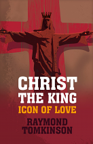 CHRIST THE KING: ICON OF LOVE