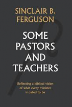 SOME PASTORS AND TEACHERS