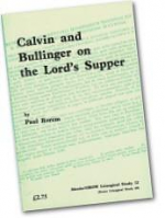 CALVIN AND BULLINGER ON THE LORD'S SUPPER