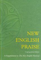 NEW ENGLISH PRAISE CONGREGATIONAL EDITION