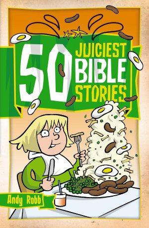 50 JUICIEST BIBLE STORIES