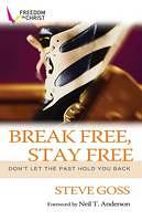 BREAK FREE STAY FREE