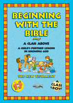 BEGINNING WITH THE BIBLE NEW TESTAMENT