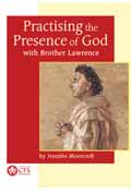 PRACTISING THE PRESENCE OF GOD WITH BROTHER LAWRENCE