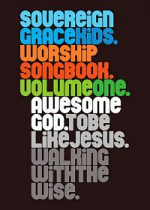 SOVEREIGN GRACE KIDS WORSHIP SONGBOOK