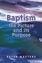 BAPTISM THE PICTURE & ITS PURPOSE