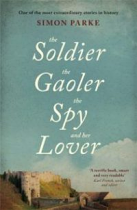 THE SOLDIER THE GAOLER THE SPY & HER LOVER