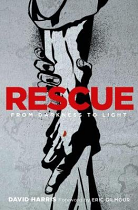 RESCUE: FROM DARKNESS TO LIGHT