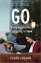 GO EVERYDAY STORIES OF STOPPING TO LOVE