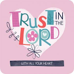 TRUST IN THE LORD COASTER