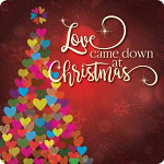 LOVE CAME DOWN CHRISTMAS COASTER