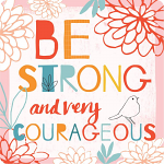 BE COURAGEOUS COASTER