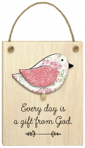 CHIRPS PLAQUE EVERY DAY IS A GIFT