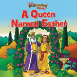 A QUEEN NAMED ESTHER BEGINNERS BIBLE