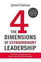FOUR DIMENSIONS OF EXTRAORDINARY LEADERSHIP