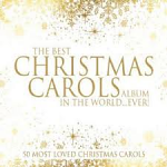 BEST CHRISTMAS CAROLS ALBUM IN THE WORLD EVER CD