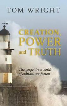 CREATION POWER AND TRUTH