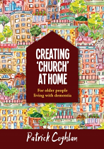 CREATING CHURCH AT HOME - OLDER PEOPLE WITH DEMENTIA