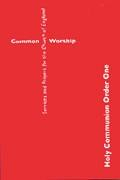 COMMON WORSHIP HOLY COMMUNION ORDER ONE