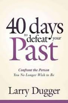 40 DAYS TO DEFEAT YOUR PAST