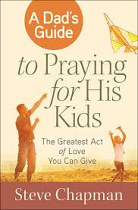 A DADS GUIDE TO PRAYING FOR HIS KIDS
