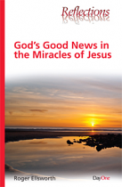 GOD'S GOOD NEWS IN THE MIRACLES OF JESUS
