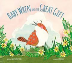 BABY WREN AND THE GREAT GIFT HB