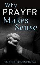 WHY PRAYER MAKES SENSE