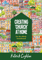 CREATING CHURCH AT HOME - ELDERLY HOUSEBOUND