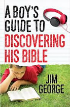 A BOYS GUIDE TO DISCOVERING HIS BIBLE