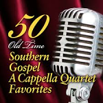 50 OLD TIME SOUTHERN GOSPEL A CAPPELLA QUARTET FAVOURITES