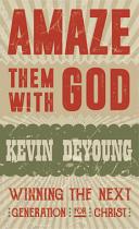 AMAZE THEM WITH GOD